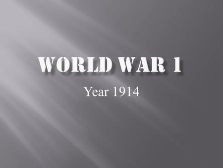 World War 1 Year 1914.