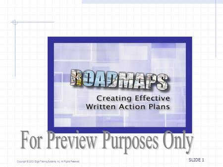 Copyright © 2003 Edge Training Systems, Inc. All Rights Reserved. SLIDE 1.