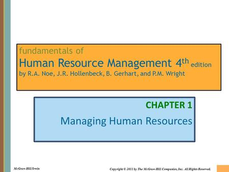 McGraw-Hill/Irwin Copyright © 2011 by The McGraw-Hill Companies, Inc. All Rights Reserved. fundamentals of Human Resource Management 4 th edition by R.A.