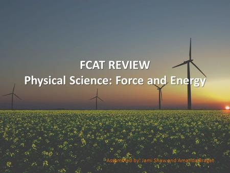 FCAT REVIEW Physical Science: Force and Energy