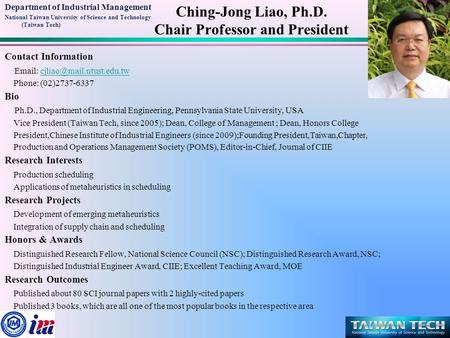 Ching-Jong Liao, Ph.D. Chair Professor and President