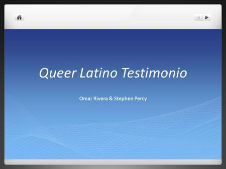 Queer Latino Testimonio Omar Rivera & Stephen Percy.