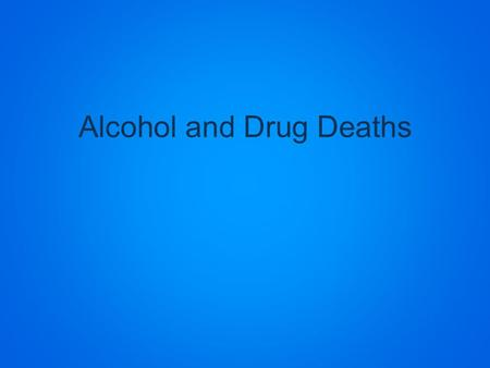 Alcohol and Drug Deaths. John Belushi 33 years old Blues Brothers Heroin and Cocaine (Speedball)