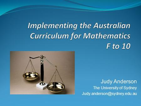 Judy Anderson The University of Sydney
