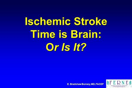 Ischemic Stroke Time is Brain: Or Is It?