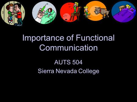 Importance of Functional Communication AUTS 504 Sierra Nevada College.