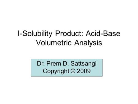 I-Solubility Product: Acid-Base Volumetric Analysis