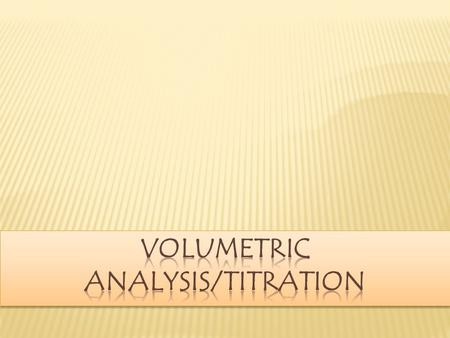 Volumetric ANALYSIS/TITRATION
