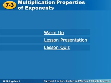 Multiplication Properties of Exponents 7-3