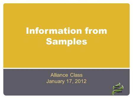 Information from Samples Alliance Class January 17, 2012 Math Alliance Project.