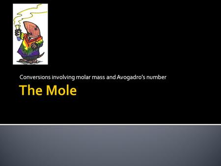 Conversions involving molar mass and Avogadro's number.