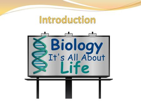 "Bio (""life"") + logy (""study of"") Scientific study of life (pg. 4)"