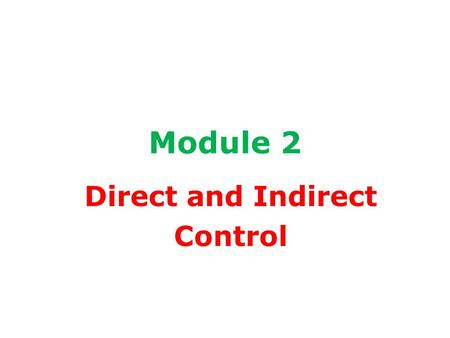 Direct and Indirect Control