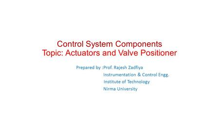 Control System Components Topic: Actuators and Valve Positioner