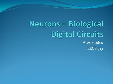Neurons – Biological Digital Circuits