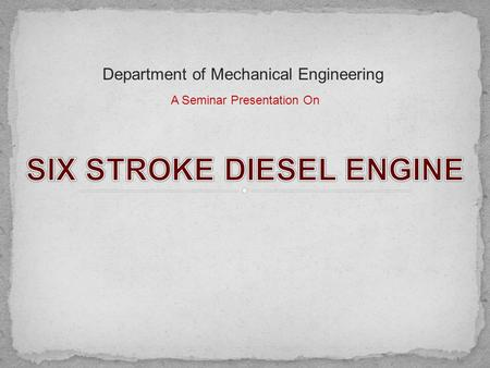 SIX STROKE DIESEL ENGINE