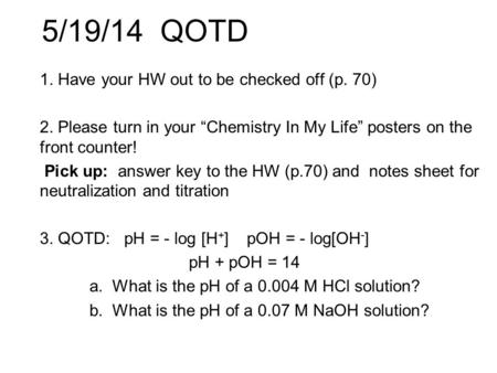 5/19/14 QOTD 1. Have your HW out to be checked off (p. 70)