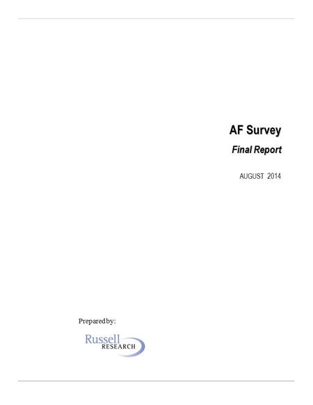 AF Survey Final Report AUGUST 2014 Prepared by:. www. russellresearch.com 1 Study Overview The purpose of this study was to evaluate the impact of Atrial.