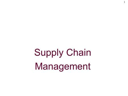 1 Supply Chain Management. 2 The Supply Chain Network.