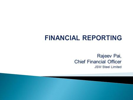 Rajeev Pai, Chief Financial Officer JSW Steel Limited.