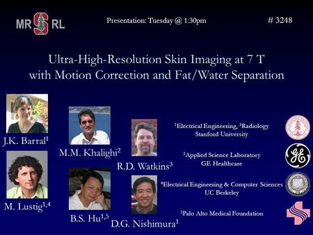 Ultra-High-Resolution Skin Imaging at 7 T with Motion Correction and Fat/Water Separation Presentation: 1:30pm # 3248 1 Electrical Engineering,