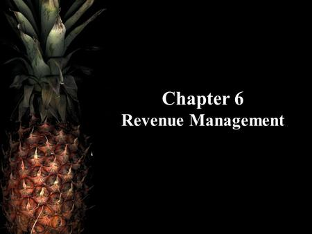 Chapter 6 Revenue Management. Hotel Operations Management, 2nd ed.©2007 Pearson Education Hayes/NinemeierPearson Prentice Hall Upper Saddle River, NJ.