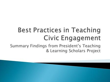 Summary Findings from President's Teaching & Learning Scholars Project.