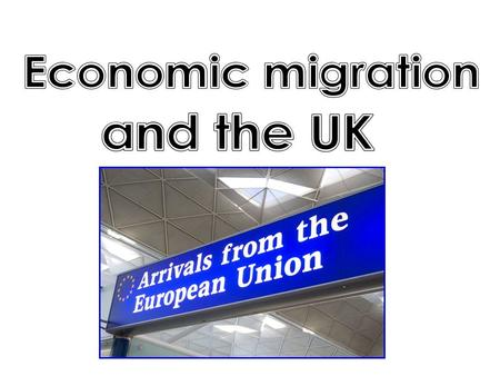 Why, since 2004, has there been an increase in the number of Eastern European migrants arriving in the UK for work? Click on the correct answer It's to.