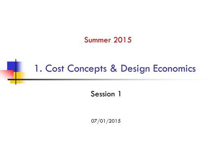 1. Cost Concepts & Design Economics