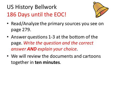 US History Bellwork 186 Days until the EOC!