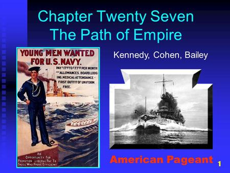 1 Chapter Twenty Seven The Path of Empire Kennedy, Cohen, Bailey American Pageant.