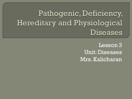 Pathogenic, Deficiency, Hereditary and Physiological Diseases