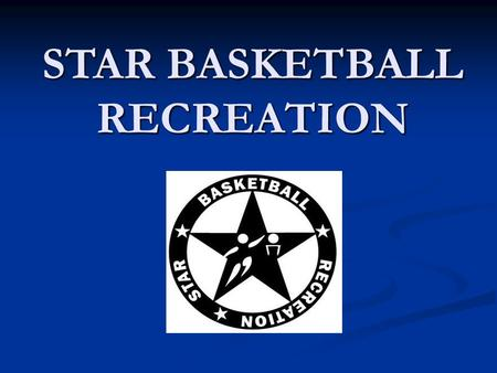 STAR BASKETBALL RECREATION. Background to the Program Is an organisation that was started in 2006 by young people in the Sudanese Community Is an organisation.