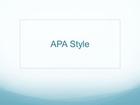 APA Style. Used for Term papers Research Papers Empirical studies Literature Reviews Theoretical Articles Methodological Articles Case Studies.