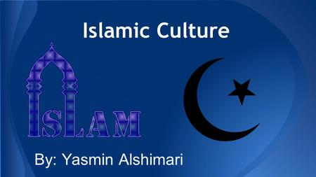 Islamic Culture By: Yasmin Alshimari. Intro ●In this presentation I am going to talk about how the islamic community was when they came to Canada and.