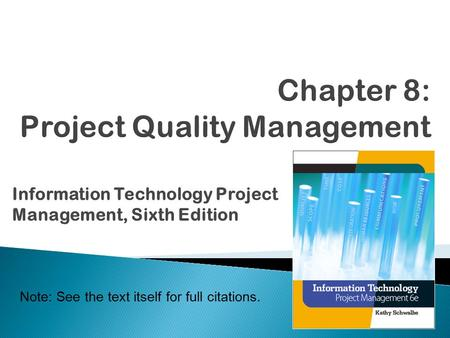 Chapter 8: Project Quality Management