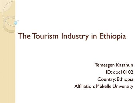 challenges of tourism development in ethiopia Ethiopia - market challenges market opportunities tourismethiopia - tourism ethiopia travel and tourism trade development and promotion.