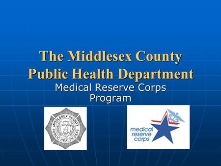 The Middlesex County Public Health Department Medical Reserve Corps Program.