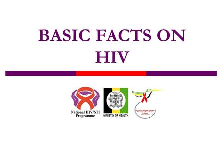 BASIC FACTS ON HIV.