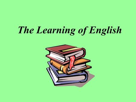 The Learning of English. Questions to think about :  Why do we need to learn English ?  Is English useful in our daily life ?  Is English a difficult.