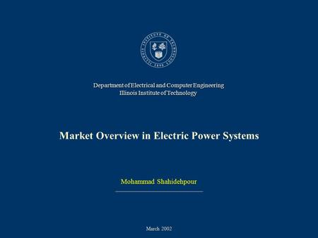 Market Overview in Electric Power Systems Market Structure and Operation Introduction Market Overview Market Overview in Electric Power Systems Mohammad.