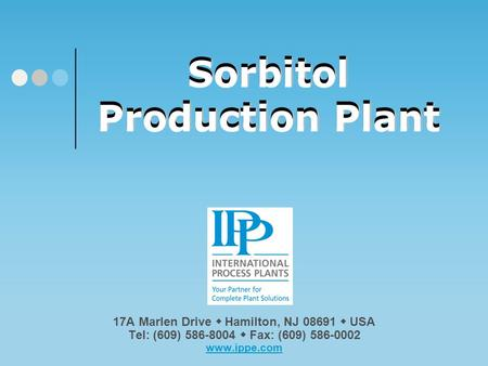 Sorbitol Production Plant Please click on our logo or any link in this presentation to be redirected to our website, email or other documentation. Thank.