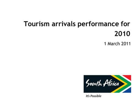 Tourism arrivals performance for 2010 1 March 2011.