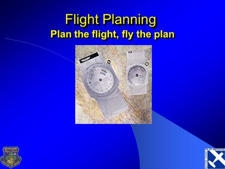 Plan the flight, fly the plan