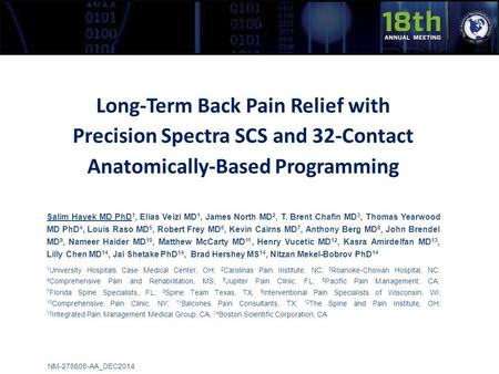 NM-278608-AA_DEC2014 Long-Term Back Pain Relief with Precision Spectra SCS and 32-Contact Anatomically-Based Programming Salim Hayek MD PhD 1, Elias Veizi.
