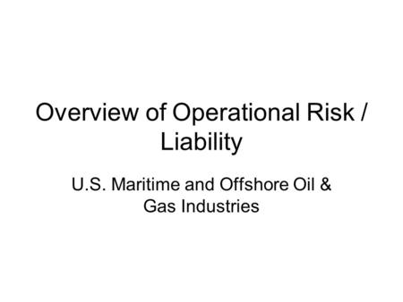 Overview of Operational Risk / Liability