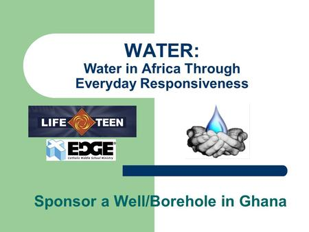 WATER: Water in Africa Through Everyday Responsiveness