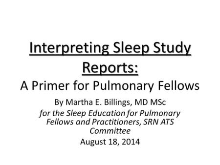 Interpreting Sleep Study Reports: A Primer for Pulmonary Fellows