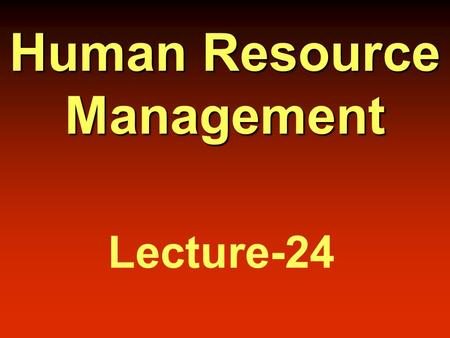 Human Resource Management Lecture-24. Career  A career consists of all the jobs held during one's working life.