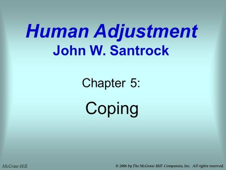Human Adjustment John W. Santrock
